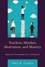 Teachers, Mindset, Motivation, and Mastery