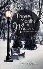 Three Months in Maine