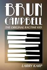 Brun Campbell:  The Original Ragtime Kid