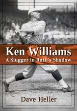 Ken Williams:  A Slugger in Ruth's Shadow