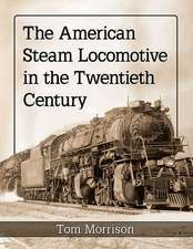 Morrison, T:  The American Steam Locomotive in the Twentieth