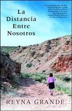 La Distancia Entre Nosotros = The Distance Between Us