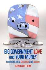 Big Government Love and Your Money