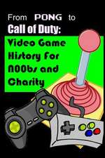 From Pong to Call of Duty