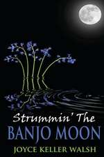 Strummin' the Banjo Moon