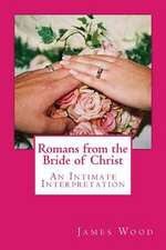 Romans from the Bride of Christ
