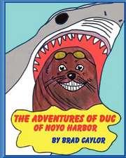The Adventures of Duc of Noyo Harbor