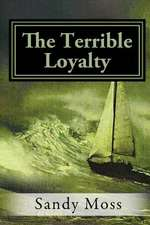 The Terrible Loyalty