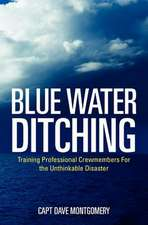 Blue Water Ditching:  Training Professional Crewmembers for the Unthinkable Disaster