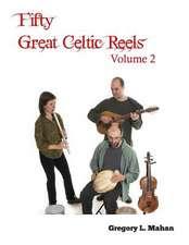 Fifty Great Celtic Reels Vol. 2