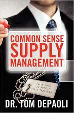 Common Sense Supply Management:  Tales from the Supply Chain Trenches