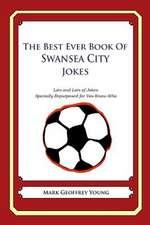 The Best Ever Book of Swansea City Jokes
