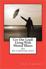Cry Out Loud:  An Autobiography