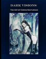 Dark Visions the Art of Corvis Nocturnum