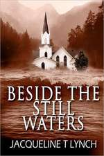 Beside the Still Waters:  How to Market Yourself, Your Idea and Business to a Waiting World