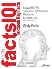 Studyguide for the Economics, Organization and Management by Milgrom, Paul, ISBN 9780132246507