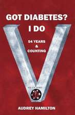 Got Diabetes? I Do:  54 Years & Counting