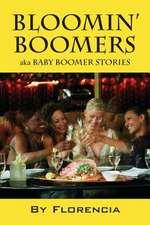 Bloomin' Boomers:  Aka Baby Boomer Stories