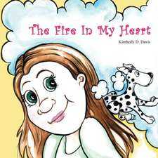 The Fire in My Heart