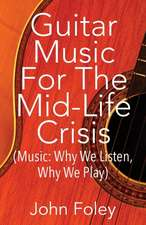 Guitar Music for the Mid-Life Crisis
