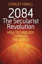 2084 the Secularist Revolution:  How Technology Changed the World