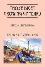 Those Dicey Growing Up Years:  Here's a Helping Hand!