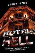 Hotel Hell:  Take a Journey Through the Eyes of an Overnight Hotel Clerk