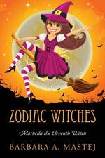 Zodiac Witches: Marbella the Eleventh Witch