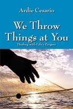 We Throw Things at You