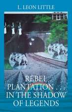 Rebel Plantation . . . in the Shadow of Legends