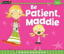 Be Patient, Maddie Shared Reading Book