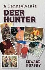 A Pennsylvania Deer Hunter