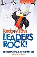 Redgey Says Leaders Rock:  Leadership Education Series