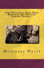 Lost Dutchman Gold Mine Research and Related Stories, Volume 2:  Elemental Mysteries Book Three