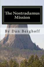 The Nostradamus Mission:  A Teenage Son's Side of War