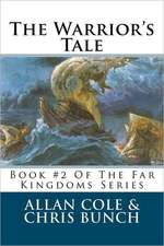 The Warrior's Tale:  Book #2 of the Far Kingdoms Series