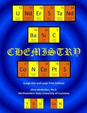 Understand Basic Chemistry Concepts (Large Size & Large Print Edition):  The Periodic Table, Chemical Bonds, Naming Compounds, Balancing Equations, and