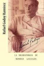 La Dramaturgia de Romulo Gallegos