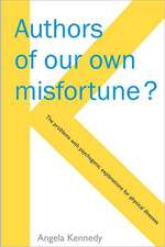 Authors of Our Own Misfortune?:  The Problems with Psychogenic Explanations for Physical Illnesses