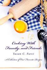 Cooking with Family and Friends