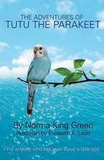The Adventures of Tutu the Parakeet