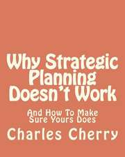 Why Strategic Planning Doesn't Work