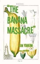 The Banana Massacre