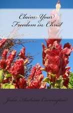 Claim Your Freedom in Christ
