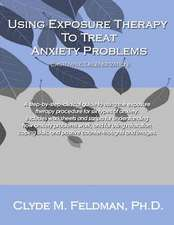 Using Exposure Therapy to Treat Anxiety Problems