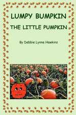 Lumpy Bumpkin the Little Pumpkin