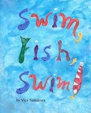 Swim, Fish, Swim!