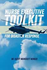 Nurse Executive Toolkit for Disaster Response