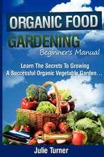 Organic Gardening Beginner's Manual