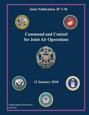 Joint Publication Jp 3-30 Command and Control for Joint Air Operations 12 January 2010